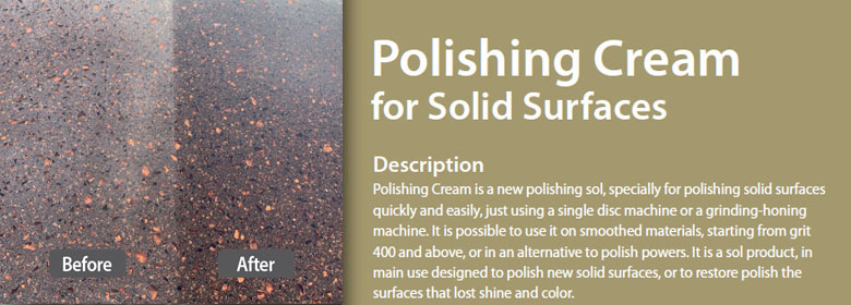 Polishing Cream is a new polishing sol, specially for polishing solid surfaces quickly and easily, just using a single disc machine or a grinding-honing machine. It is possible to use it on smoothed materials, starting from grit 400 and above, or in an alternative to polish powers. It is a sol product, in main use designed to polish new solid surfaces, or to restore polish the surfaces that lost shine and color.